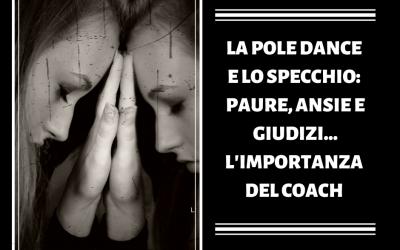 LA POLE DANCE E LO SPECCHIO: L'IMPORTANZA DEL COACH